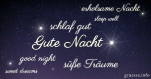 Gute Nacht. Schlaf gut. Süße Träume. erholsame Nacht. Good Night. Sweet Dreams. Sleep Well.