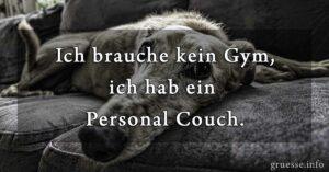 Ich brauche kein Gym, ich hab ein Personal Couch.