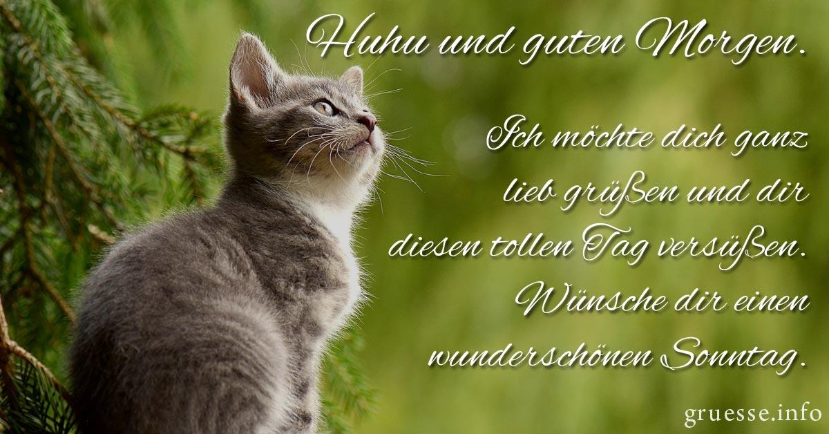 Huhu und guten Morgen. Ich möchte dich ganz lieb grüßen und dir diesen Tag versüßen. Wünsche dir einen wunderschönen Sonntag.